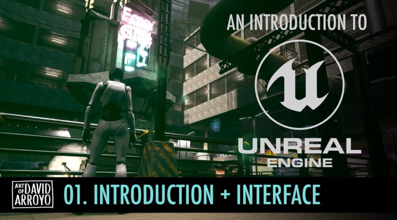 Intro to Unreal Engine - Part 1 - User Interface