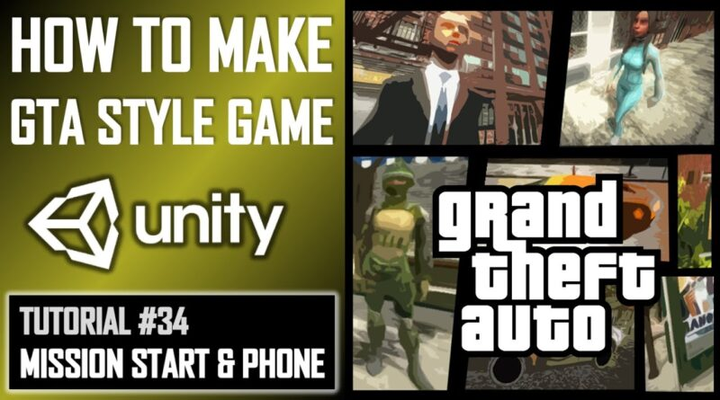 HOW TO MAKE A GTA GAME FOR FREE UNITY TUTORIAL #034 - MISSION START + PHONE UI - GRAND THEFT AUTO