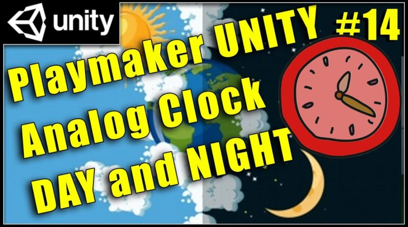 Analog Clock with Day Night Cycle - Unity Playmaker Tutorial
