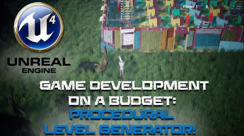 Game Creation on a Budget: UE4 Procedural Level Generator