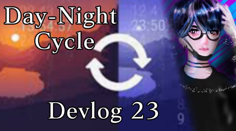 Day-Night Cycle and Lava|My indie game Devlog 23