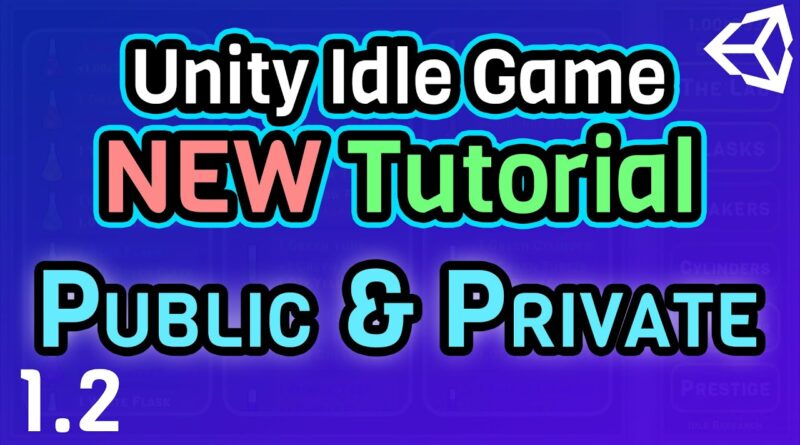 (Ep 1.2) Public & Private (Access Modifiers) - Unity C# Idle Game Tutorial Series [2021 Edition]