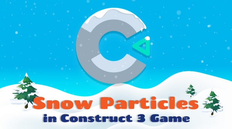 How to Make Snow Particles in Construct 3 Game