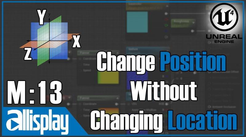 M13:Change Position Without Changing Location:World Offset   UE4 Beginner's Material Tutorial Series