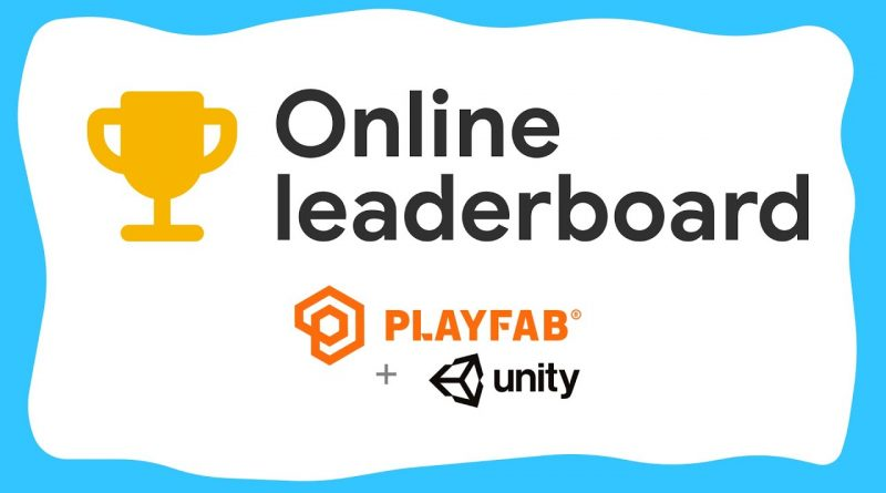 Easy and free online leaderboard in Unity! - PlayFab in Unity tutorial (#2)