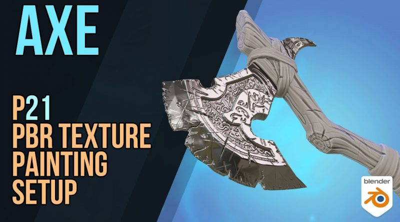Axe - Detailed Game Objects - p21 - PBR Texture Painting Setup