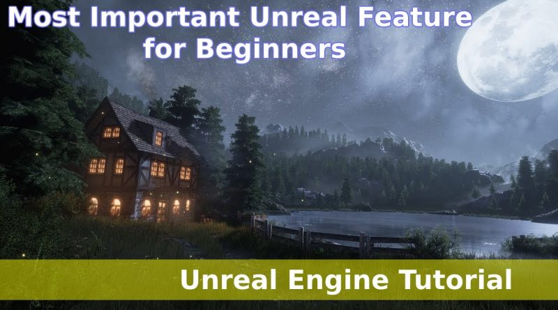 Most Important Unreal Feature for Beginners - Unreal Engine Tutorial