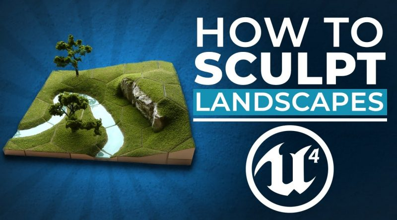 How to Sculpt Landscapes With Unreal Engine 4