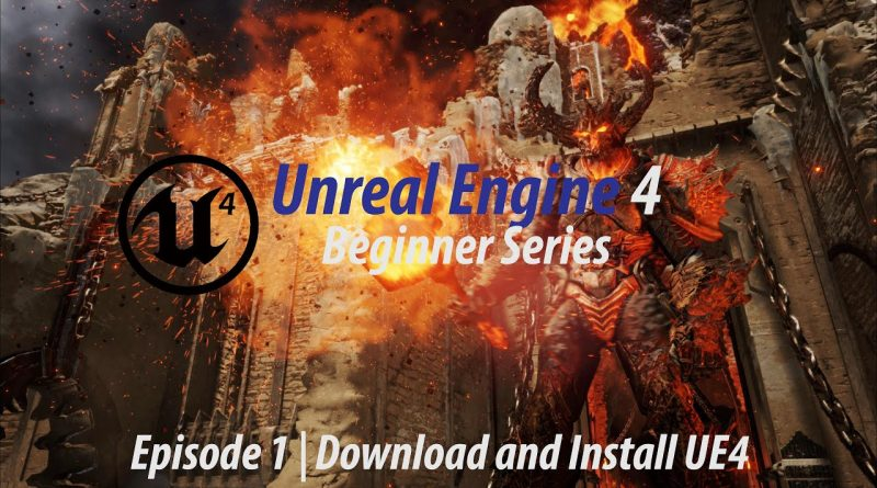 Download and Install - #1 Unreal Engine 4 Tutorial Series