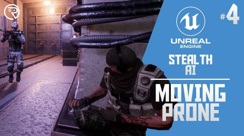 Unreal Engine 4 Tutorial - Stealth AI Part 4: Moving Prone