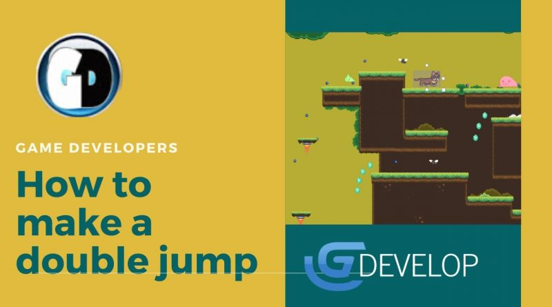 Gdevelop FREE VISUAL Game Engine:  Double Jump Tutorial