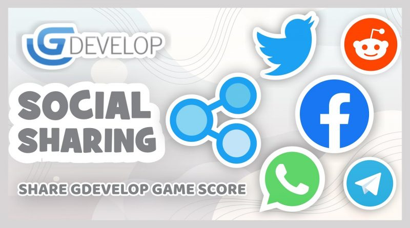 How to Share your GDevelop Game Score to a Social Media | GDevelop