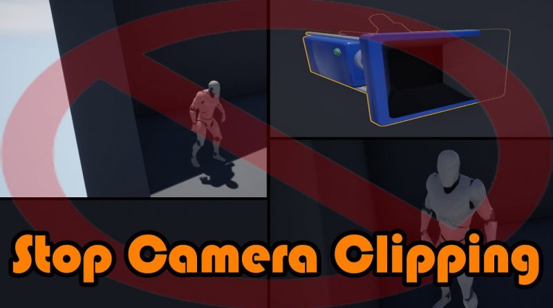 How To Stop Camera Clipping Through Walls /Objects - Unreal Engine 4 Tutorial