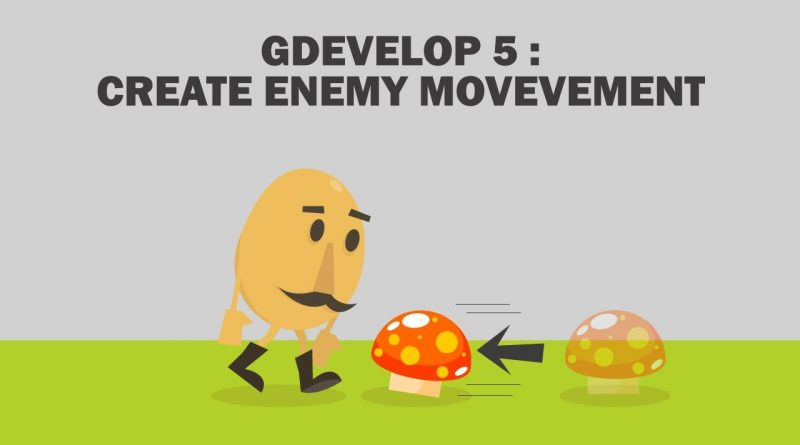 5. GDevelop 5: CREATE ENEMY MOVEMENT