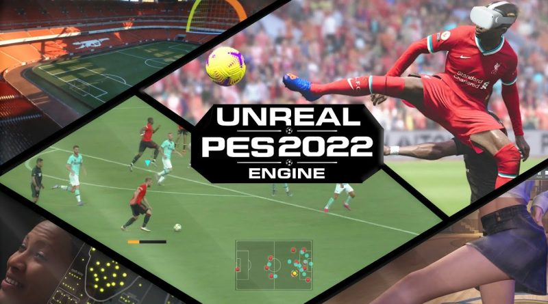 TOP Unreal Features for Next-Gen PES 2022