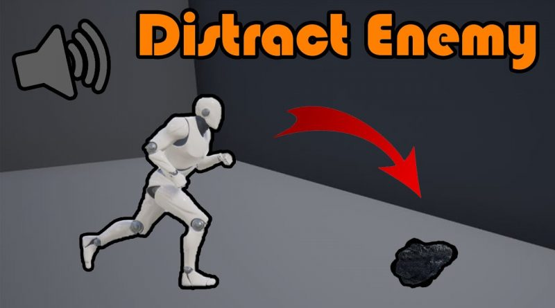 How To Distract An Enemy With Noise | AI Hearing - Unreal Engine 4 Tutorial