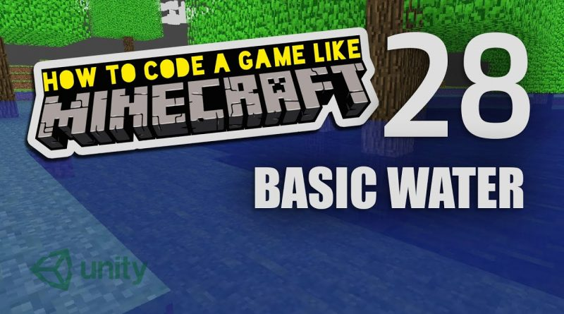 Make Minecraft in Unity 3D Tutorial - 28 - Basic Water