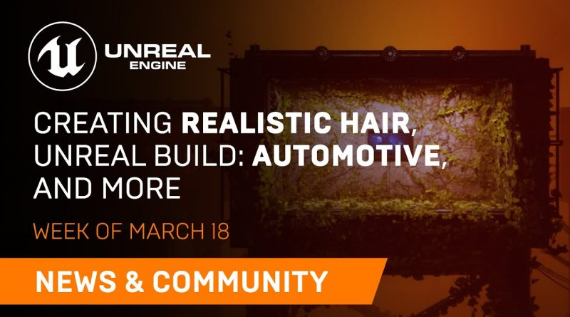 News and Community Spotlight | March 18, 2021 | Unreal Engine
