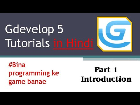 GDevelop 5 Tutorial in Hindi Part 1!! Learn to make a game without coding in hindi using #gdevelop5