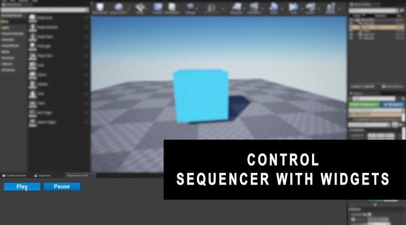 Unreal Engine 4 Play/Pause-Sequencer with Widgets