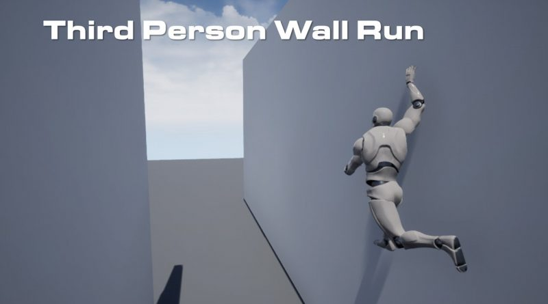 How To Make Third Person Wall Running Unreal Engine 4