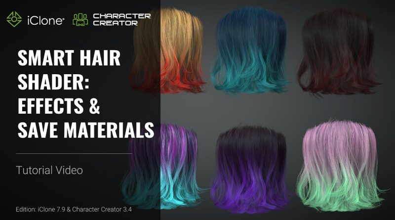 iClone 7.9 & CC 3.4 Tutorial - Smart Hair Shader Part 2: Effects & Save Materials