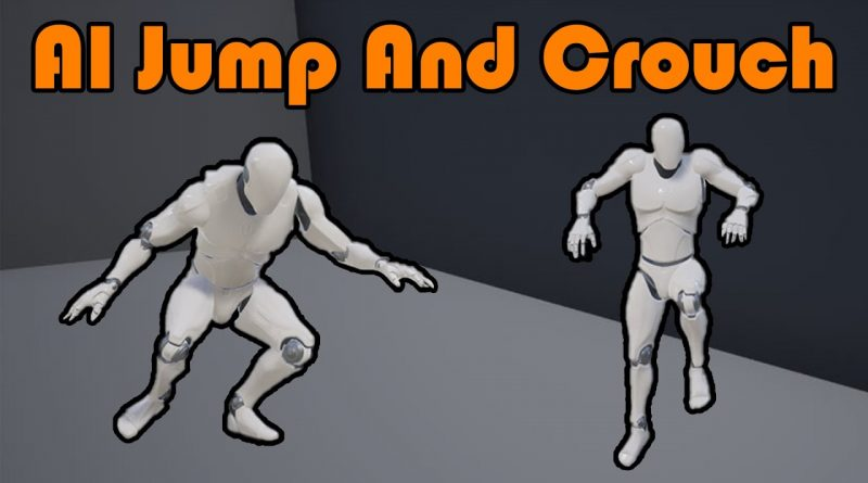 Companion AI Crouch And Jump - Unreal Engine 4 Tutorial