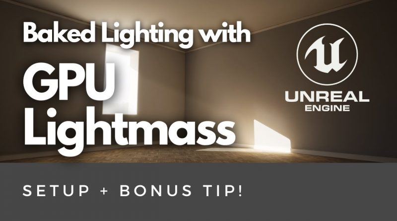Bake Lighting FASTER with GPU Lightmass - Unreal Engine 4.26