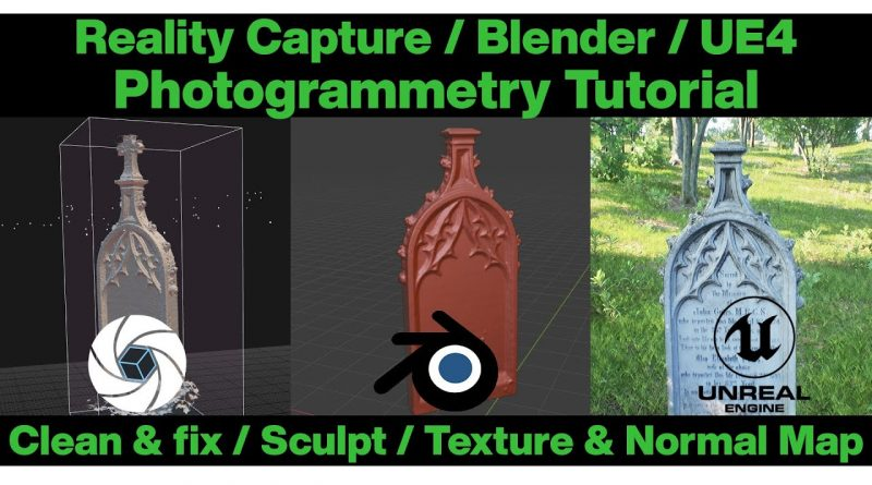 Reality Capture / Blender / Unreal Engine / Tutorial Budget photogrammetry 3d Scan  - fix, clean, UV
