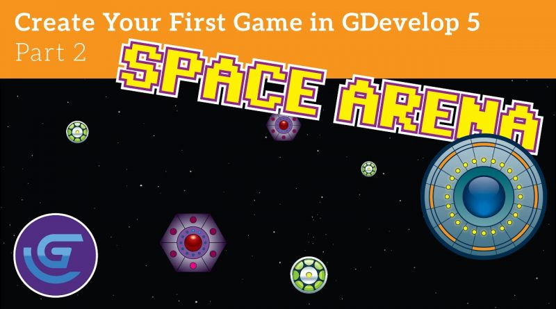 Create Your First Game Using GDevelop 5: Episode 2