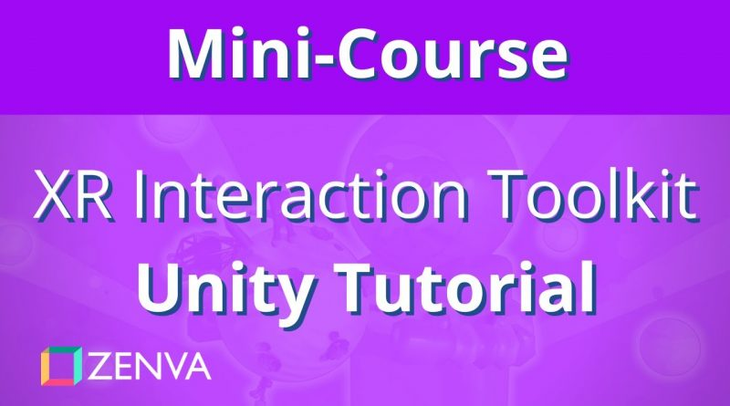 MINI-COURSE - Unity's XR Interaction Toolkit - VR Tutorial