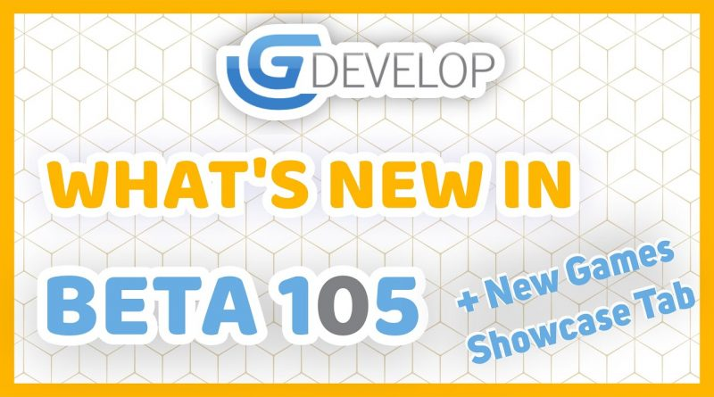 GDevelop Beta 105 Released! - New Games Showcase Tab