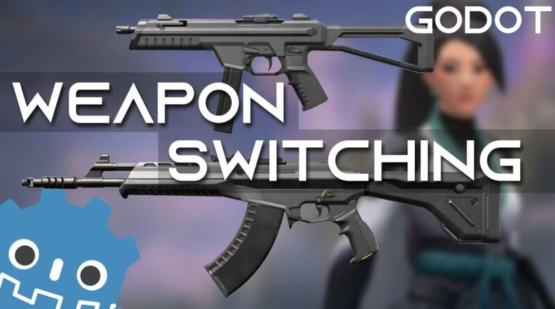 Weapon Switching In Godot - FPS Tutorial