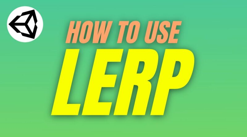 How to Use Lerp (Unity Tutorial)