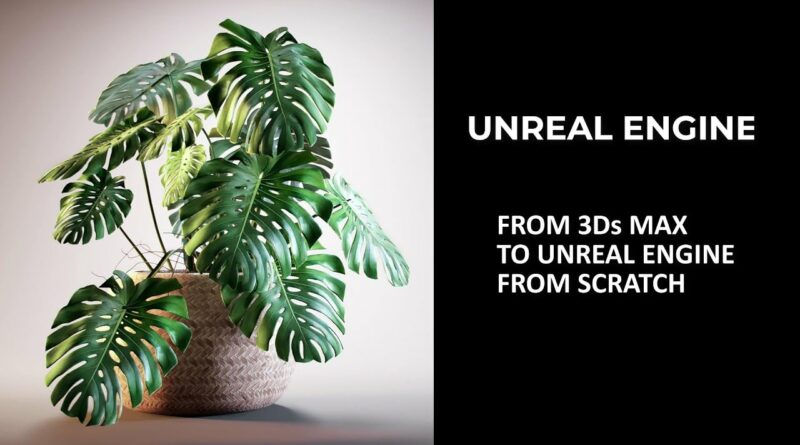 How to transfer scene from 3ds Max to Unreal Engine | Set light, material and render in 20 minutes