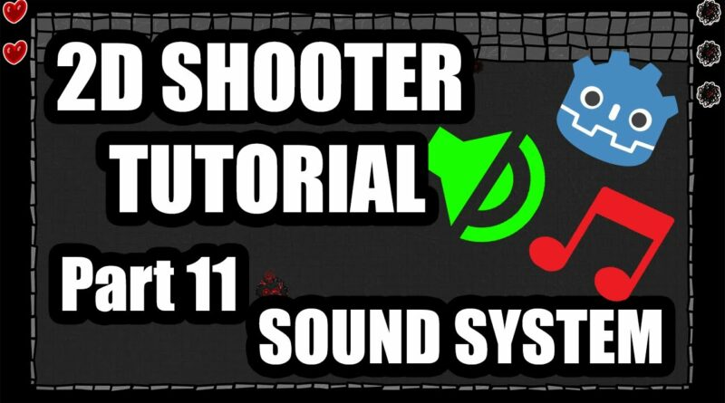 Making a 2D shooter game in Godot Engine : Part 11 (Sound System)