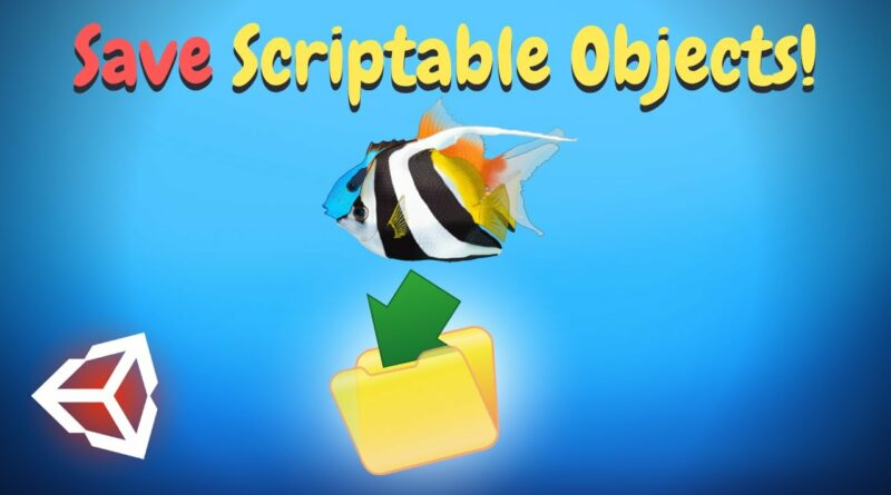 Save SCRIPTABLE OBJECTS - Unity Tutorial