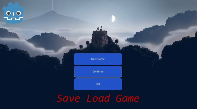 GODOT save and load game project in desc