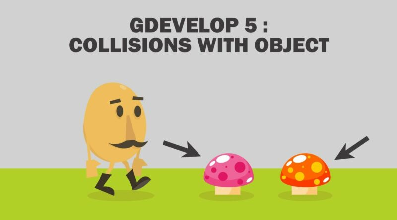 3. GDEVELOP 5: COLLISIONS WITH OBJECT