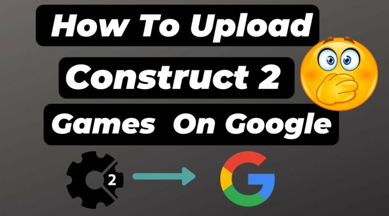 How To publish construct 2 Games on google  In Free | Game Ko publish kase kare Free me  | Tushar