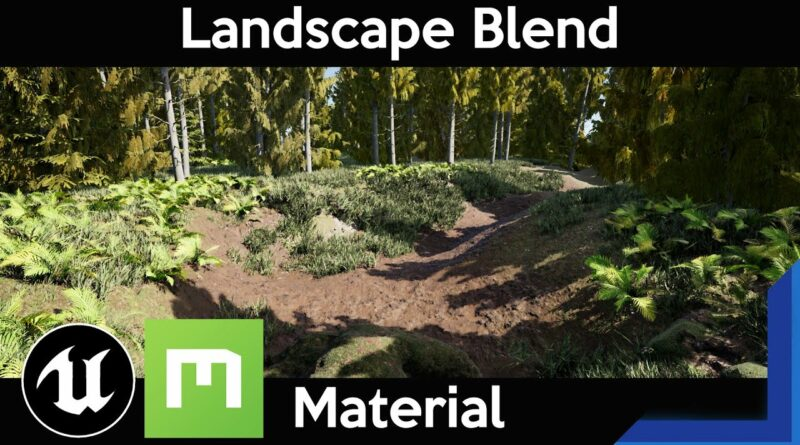 Quixel Tutorial: Landscape Blend Material with Megascans in Unreal Engine 4