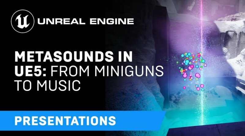 MetaSounds in UE5: From Miniguns to Music | Unreal Engine