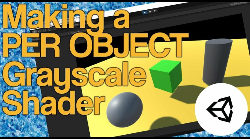 Unity Shader Per Object Grayscale Tutorial