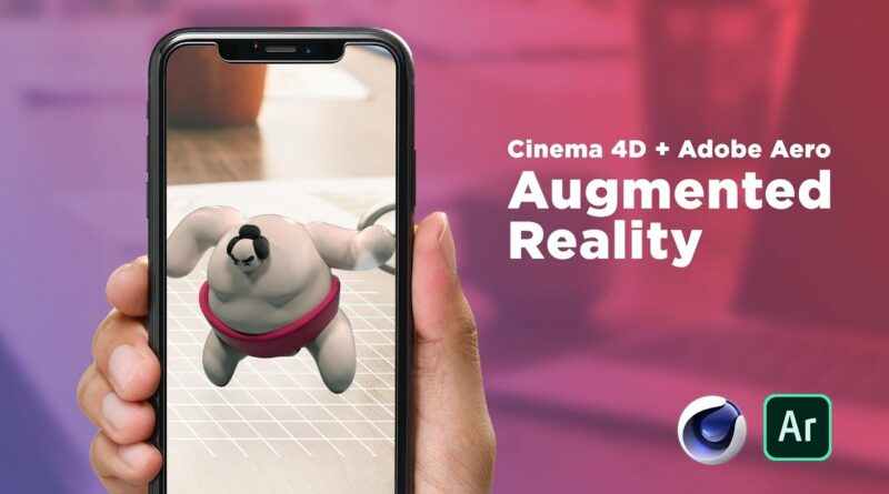Using Cinema 4D Art for Augmented Reality with Adobe Aero