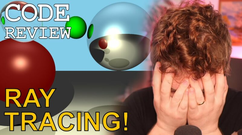 RAY TRACING! // Code Review
