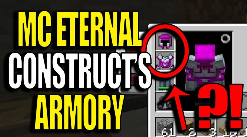 Minecraft MC Eternal Modpack Chapter 2 Ep 2 - Construct's Armory