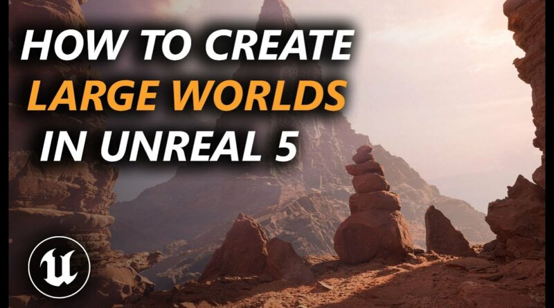 How to Create LARGE Worlds in Unreal Engine 5 FAST