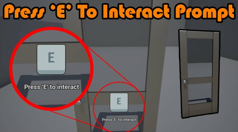 Press E To Interact | On Screen Prompt - Unreal Engine 4 Tutorial