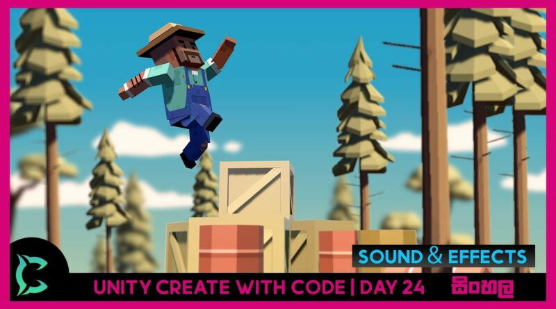Unity Create With Code | Day 24 | Unit 3 | Sound & Effects | Unity Sinhala Tutorial | 2021