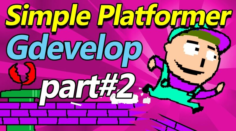 HOW TO MAKE A PLATFORMER GAME IN GDEVELOP  -  COMPLETE TUTORIAL - Free Game Engine [PART 2]